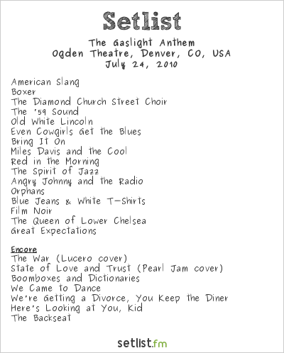 The Gaslight Anthem Setlist Ogden Theater, Denver, CO, USA 2010