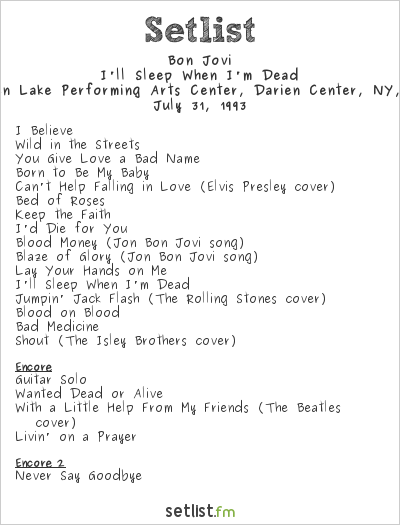 Bon Jovi Setlist Darien Lake Performing Arts Center, Darien Center, NY, USA 1993, I'll Sleep When I'm Dead