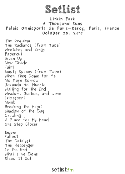 Linkin Park Setlist Palais Omnisports de Paris-Bercy, Paris, France 2010, A Thousand Suns World Tour