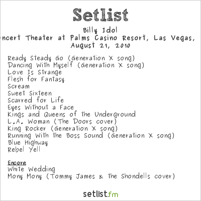 Billy Idol Setlist Pearl Concert Theater at Palms Casino Resort, Las Vegas, NV, USA 2010