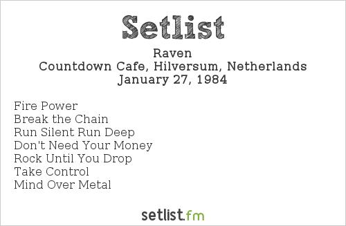 Raven Setlist Countdown Cafe, Hilversum, Netherlands 1984