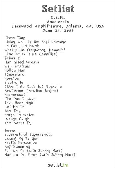 R.E.M. at Lakewood Amphitheatre, Atlanta, GA, USA Setlist