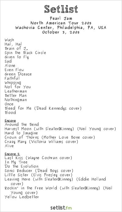 Pearl Jam Setlist Wachovia Center, Philadelphia, PA, USA, North American Tour 2005