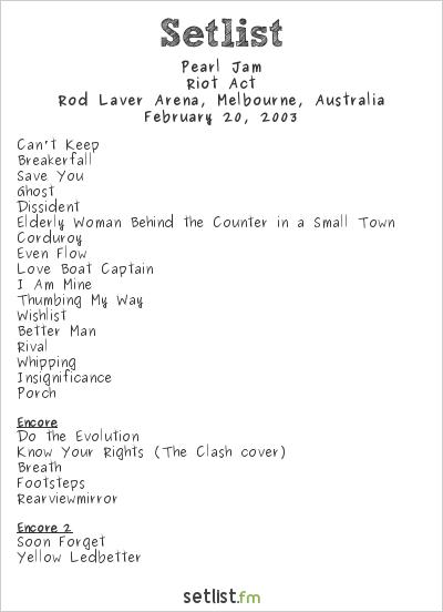 Pearl Jam Setlist Rod Laver Arena, Melbourne, Australia 2003, Riot Act