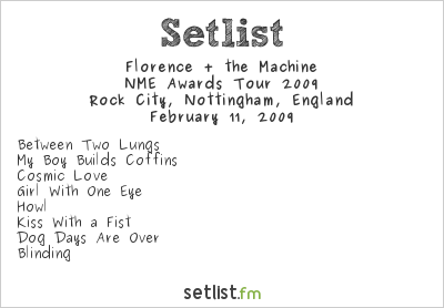 Florence And The Machine Setlist Rock City, Nottingham, UK 2009, NME Shockwaves Awards Tour