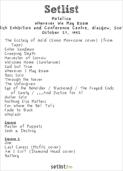 Metallica Setlist S.E.C.C., Glasgow, Scotland 1992, Wherever We May Roam