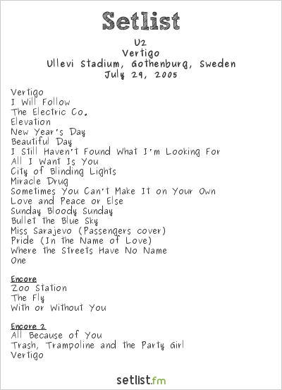 U2 Setlist Ullevi Stadium, Gothenburg, Sweden 2005, Vertigo Tour