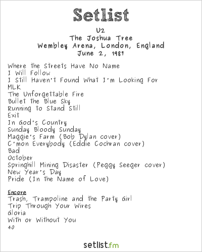 U2 at Wembley Arena, London, England Setlist