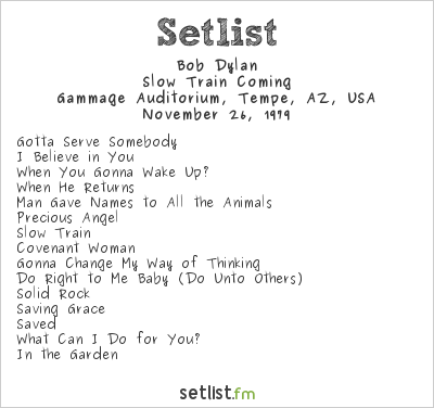 Bob Dylan Setlist Gammage Auditorium, Tempe, AZ, USA 1979, Slow Train Coming
