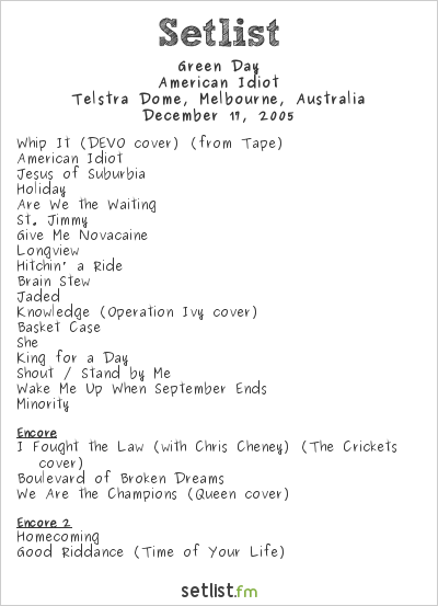 Green Day Setlist Telstra Dome, Melbourne, Australia 2005, American Idiot