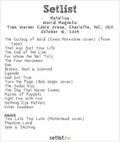 Metallica Setlist Time Warner Cable Arena, Charlotte, NC, USA 2009, World Magnetic