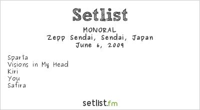 MONORAL Setlist Zepp Sendai, Sendai, Japan 2009, VAMPS Opening Act
