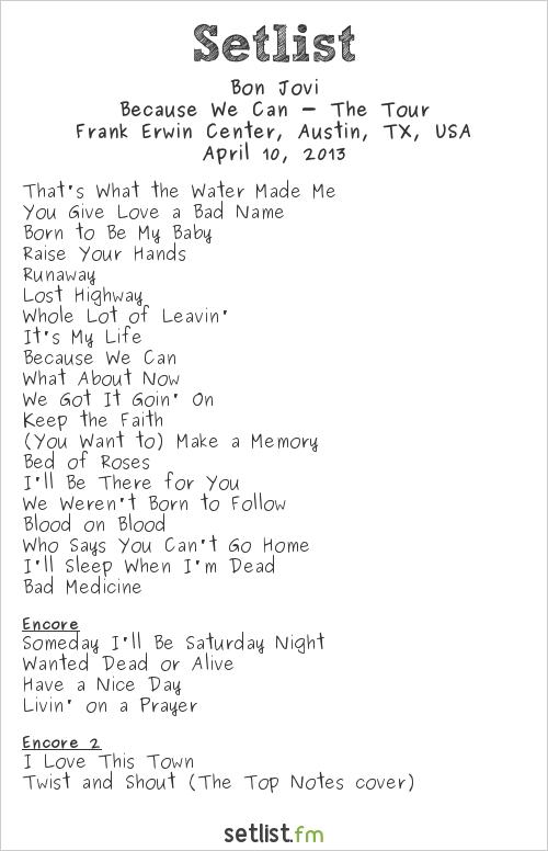 Bon Jovi Setlist Frank Erwin Center, Austin, TX, USA 2013, Because We Can - The Tour