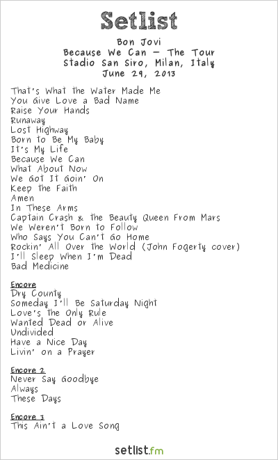 Bon Jovi Setlist Stadio San Siro, Milan, Italy 2013, Because We Can - The Tour