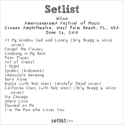Wilco Setlist Cruzan  Amphitheatre, West Palm Beach, FL, USA, Americanarama Tour 2013