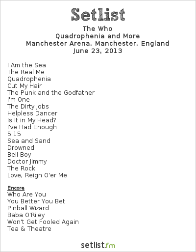 The Who Setlist Manchester Arena, Manchester, England 2013, Quadrophenia and More European Tour