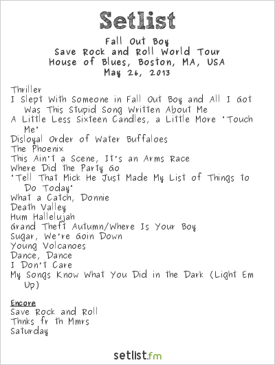 Fall Out Boy Setlist House of Blues, Boston, MA, USA 2013, Save Rock and Roll