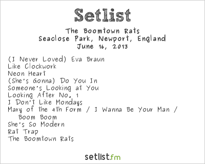 The Boomtown Rats Setlist Isle of Wight 2013, Isle of Wight Festival 2013
