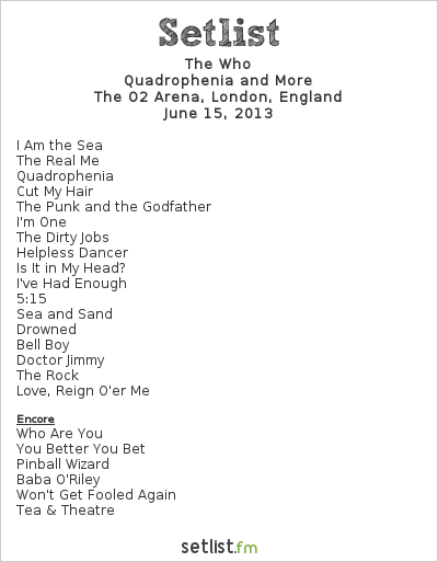 The Who Setlist O2 Arena, London, England 2013, Quadrophenia and More European Tour