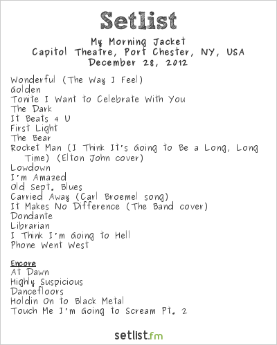 My Morning Jacket Setlist Capitol Theatre, Port Chester, NY, USA 2012