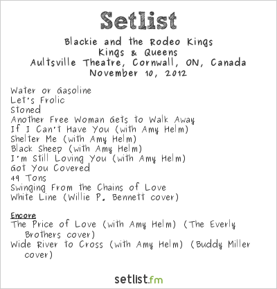 Blackie and the Rodeo Kings Setlist Aultsville Theatre, Cornwall, ON, Canada 2012, Kings & Queens