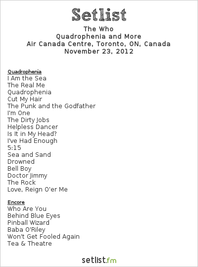 The Who Setlist Air Canada Centre, Toronto, ON, Canada 2012, Quadrophenia and More 2012/13 North American Tour