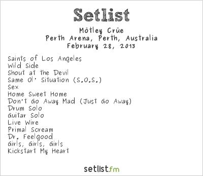 Mötley Crüe Setlist Perth Arena, Perth, Australia 2013, Monster Tour