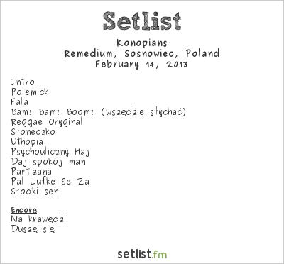 Konopians Setlist Remedium, Sosnowiec, Poland 2013