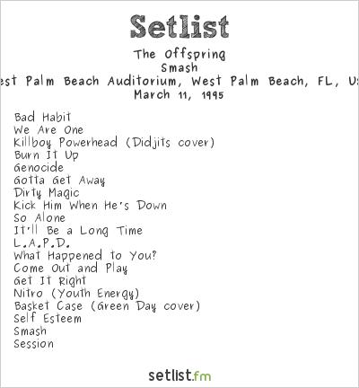 The Offspring Setlist West Palm Beach Auditorium, West Palm Beach, FL, USA 1995, Smash