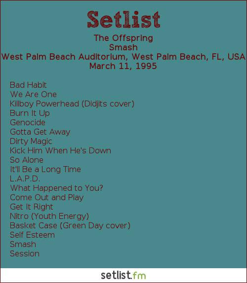 The Offspring Setlist West Palm Beach Auditorium, West Palm Beach, FL, USA 1995, Smash