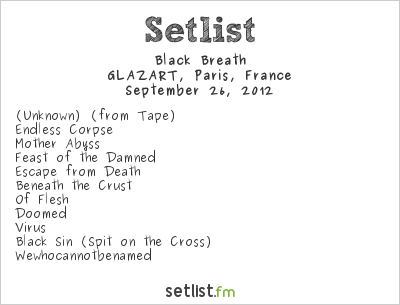 Black Breath Setlist GLAZART, Paris, France 2012