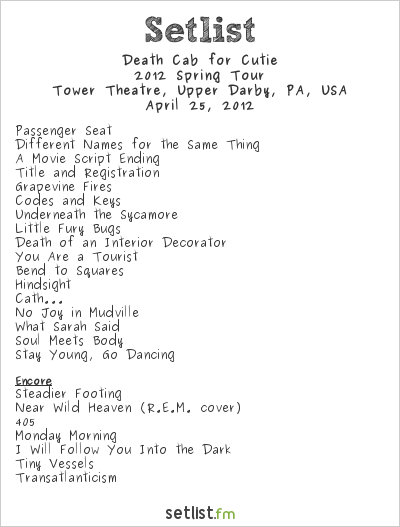 Death Cab for Cutie Setlist Tower Theatre, Upper Darby, PA, USA 2012, 2012 Spring Tour with the Magic*Magic Orchestra
