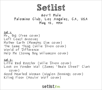 Gov't Mule Setlist Palomino Club, North Hollywood, CA, USA 1994