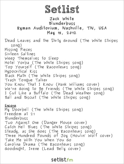 Jack White Setlist Ryman Auditorium, Nashville, TN, USA 2012