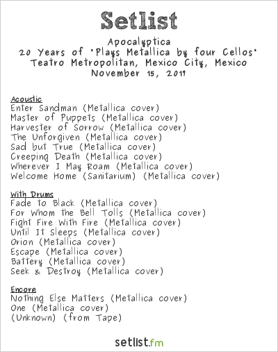 "Apocalyptica Setlist Teatro Metropólitan, Mexico City, Mexico 2017, 20 Years of ""Plays Metallica by Four Cellos"""