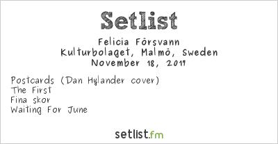 Felicia Försvann Setlist Kulturbolaget, Malmö, Sweden 2017