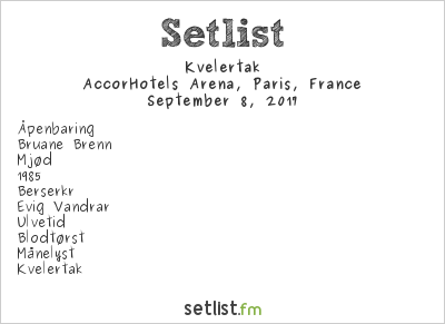 Kvelertak Setlist AccorHotels Arena, Paris, France 2017