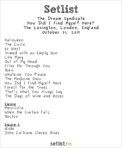 The Dream Syndicate Setlist The Lexington, London, England 2017