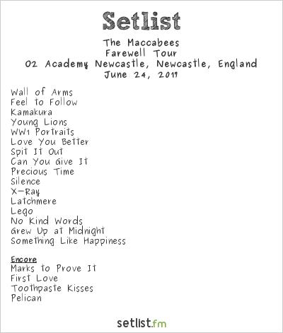 The Maccabees Setlist O2 Academy Newcastle, Newcastle, England 2017, Farewell Tour