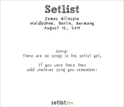 James Gillespie at Waldbühne, Berlin, Germany Setlist