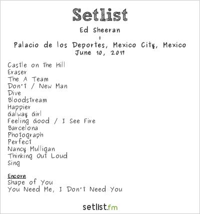 Ed Sheeran Setlist Palacio de los Deportes, Mexico City, Mexico 2017, ÷