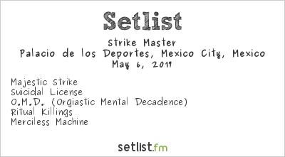 Strike Master Setlist Palacio de los Deportes, Mexico City, Mexico 2017