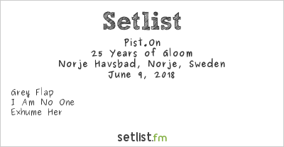 Pist*On Setlist Sweden Rock Festival 2018 2018, 25 Years of Gloom