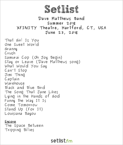 Dave Matthews Band Setlist XFINITY Theatre, Hartford, CT, USA, Summer 2018