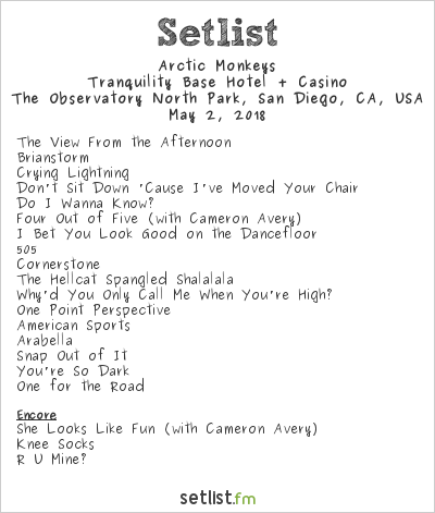 Arctic Monkeys Setlist The Observatory North Park, San Diego, CA, USA 2018, Tranquility Base Hotel + Casino Tour