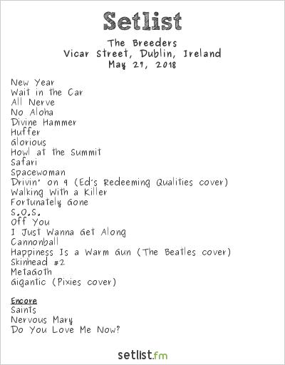 The Breeders Setlist Vicar Street, Dublin, Ireland 2018