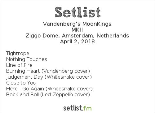 Vandenberg's MoonKings Setlist Ziggo Dome, Amsterdam, Netherlands 2018, MKII