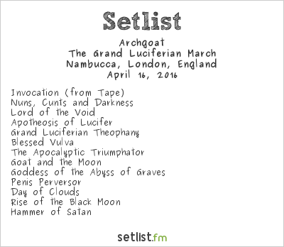 Archgoat Setlist Nambucca, London, England 2016, The Grand Luciferian March