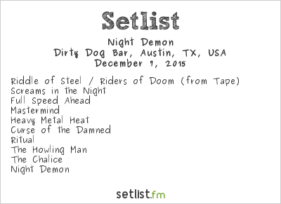 Night Demon Setlist Dirty Dog Bar, Austin, TX, USA 2015