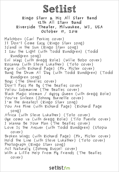 Ringo Starr & His All Starr Band Setlist Riverside Theater, Milwaukee, WI, USA 2015, 13th All Starr Band